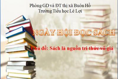 """Tưng bừng Ngày hội đọc sách chủ đề: """"Sách là nuồn tri thức vô giá""""."""